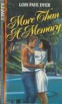 More Than a Memory - Lois Faye Dyer
