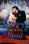 Capturing The Marshal's Heart - Linda Carroll-Bradd