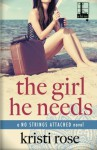 The Girl He Needs - Kristi Rose