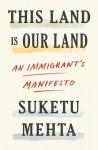 This Land Is Our Land - Suketu Mehta