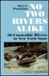 No Two Rivers Alike: 56 Canoeable Rivers in New York State - Alec C. Proskine