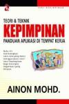 Teori dan Teknik Kepimpinan Panduan Aplikasi di Tempat Kerja - Abdullah Hassan, Ainon Mohd.