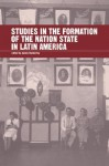 Studies in the Formation of the Nation State in Latin America - James Dunkerley