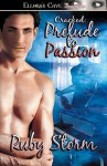 Cracked: Prelude to Passion - Ruby Storm