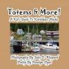 Totems & More! a Kid's Guide to Ketchikan, Alaska - Penelope Dyan, John D Weigand