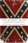 The Bloody Shirt: Terror After Appomattox - Stephen Budiansky