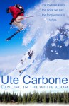 Dancing in the White Room - Ute Carbone
