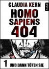 Und dann töten sie (Homo Sapiens 404, #1) - Claudia Kern