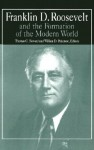 Franklin D. Roosevelt and the Formation of the Modern World - Thomas Howard, William Pederson