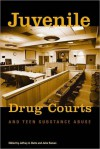 Juvenile Drug Courts and Teen Substance Abuse - Jeffrey A. Butts