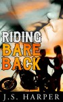 Riding Bareback (Part 1 in the Ride Hard series) - J.S. Harper