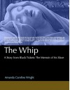 The Whip: A Story from Black Tickets: The Memoir of his Slave - Amanda Wright, M. K., A. Nonymous