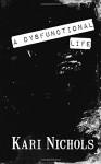 A Dysfunctional Life - Kari Nichols, Melissa Harlow, Traci Craft