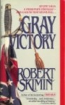 Gray Victory - Robert Skimin