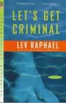 Let's Get Criminal - Lev Raphael