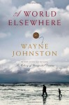 A World Elsewhere - Wayne Johnston