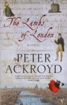 The Lambs Of London - Peter Ackroyd