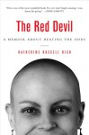 The Red Devil : A Memoir About Beating The Odds - Katherine Russell Rich