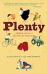 Plenty: Eating Locally on the 100-Mile Diet - Alisa Smith, J.B. MacKinnon
