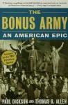 The Bonus Army: An American Epic - Paul Dickson, Thomas B. Allen