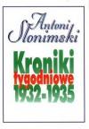 Kroniki tygodniowe 1932-1935 - Antoni Słonimski
