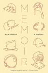 Memoir: A History - Ben Yagoda