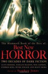The Mammoth Book of the Best of Best New Horror - Harlan Ellison, Christopher Fowler, Peter Straub, Michael Marshall Smith, Stephen Jones, Caitlín R. Kiernan, Ramsey Campbell, Brian Lumley, Tim Lebbon, Paul J. McAuley, Glen Hirshberg, Elizabeth Hand, Lisa Tuttle, Mark Samuels, Joe Hill, Terry Lamsley, Simon Kurt Unswort