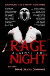 Rage Against the Night - Peter Straub, Jonathan Maberry, F. Paul Wilson, Ramsey Campbell, Rocky Wood, Chelsea Quinn Yarbro, Nancy Holder, Scott Nicholson, Shane Jiraiya Cummings, Stephen King