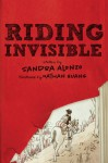 Riding Invisible - Sandra Alonzo, Nathan Huang