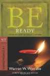 Be Ready (1 & 2 Thessalonians): Living in Light of Christ's Return - Warren W. Wiersbe