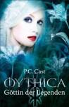 Göttin der Legenden (Mythica, #7) - Christine Strüh, P.C. Cast, Anna Julia Strüh