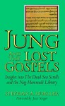 Jung and the Lost Gospels: Insights into the Dead Sea Scrolls and the Nag Hammadi Library - Stephan A. Hoeller, June K. Singer
