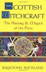 Scottish Witchcraft: The History and Magick of the Picts (Llewellyn's Modern Witchcraft Series) - Raymond Buckland