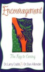 Encouragement: The Key to Caring - Lawrence J. Crabb, Dan B. Allender