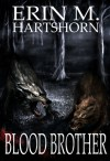 Blood Brother - Erin M. Hartshorn, Jade E. Zivanovic