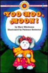 Yoo Hoo, Moon! (Bank Street Level 1*) - Mary Blocksma, Patience Brewster