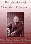 Recollections of Alexander H. Stephens: His Diary Kept When a Prisoner at Fort Warren, Boston Harbour, 1865; Giving Incidents and Reflections of His ... reminisc (Library of Southern Civilization) - Alexander H. Stephens, Ben Forkner