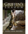 Griffin's Shadow - Leslie Ann Moore