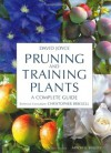 Pruning and Training Plants: A Complete Guide - David Joyce, Christopher Brickell