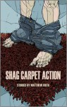 Shag Carpet Action - Matthew Firth