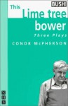 This Lime Tree Bower - Conor McPherson