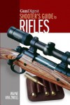 Gun Digest Shooter's Guide to Rifles - Wayne van Zwoll