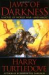 Jaws of Darkness - Harry Turtledove