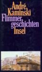 Flimmergeschichten - André Kaminski