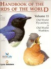 Handbook of the Birds of the World, Volume 11: Old World Flycatcher's to the Old World Warblers (Handbook of the Birds of the World) - Josep Del Hoyo, David Christie, Andy Elliott