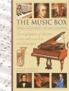 The Music Box: Musical Instruments and the Great Composers: Two Encyclopedias of Classical Music, with More Than 1150 Photographs - Max Wade-Matthews, Wendy Thompson