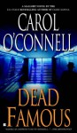 Dead Famous - Carol O'Connell