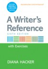 A Writer's Reference with Integrated Exercises with 2009 MLA and 2010 APA Updates - Diana Hacker