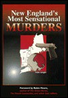 New England's Most Sensational Murders - Marc Songini, Robin Moore