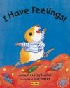 I Have Feelings! - Jana Novotny Hunter